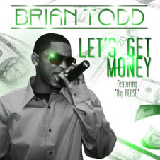 Brian Todd – Let's Get Money