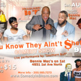 """You Know They Ain't Shet"" Edition Comedy Show"